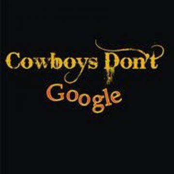 Cowboys Don't Google Cotton T-Shirt